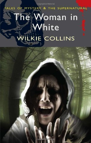 The Woman in White (Tales of Mystery & The Supernatural) by Wilkie Collins (5-May-2008) Paperback