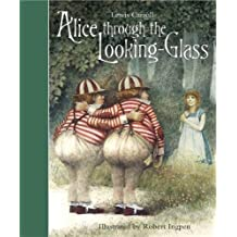 Alice Through the Looking-Glass (Templar Classics) (Templar Classics: Ingpen)