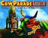 Cowparade Kansas City by Thomas J. Cowparade Kansas City (2001); Berg Ron; Craughwell (2001-08-01)