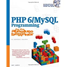 PHP 6/MySQL Programming for the Absolute Beginner by Andrew B. Harris (9-Oct-2008) Paperback