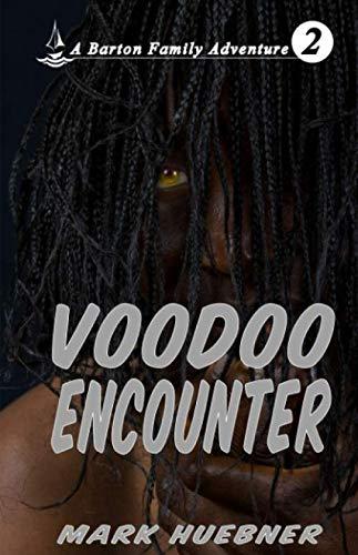 Voodoo Encounter: A Barton Family Adventure - Book 2