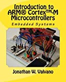 Embedded Systems: Introduction to Arm?d??? CortexTM-M Microcontrollers , Fifth Edition (Volume 1) by Jonathan W Valvano (2012-05-26)