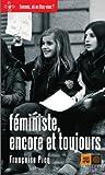 Féministe, encore et toujours | Picq, Françoise (1945-....,). Auteur