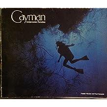 Cayman: Underwater Paradise