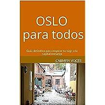 Oslo para todos: Guía definitiva para inspirar tu viaje a la capital noruega