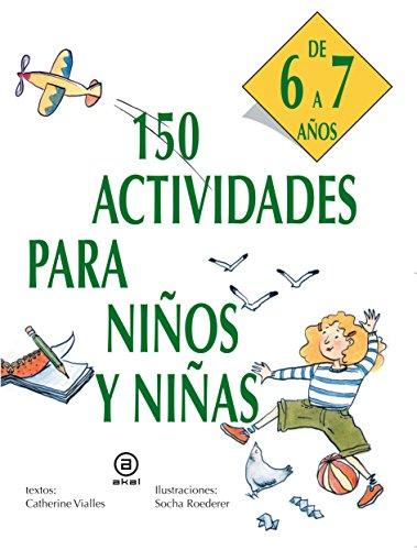 150 actividades para niños y niñas de 6 a 7 años (Libros de actividades)