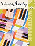 Pathways to Artistry -- Masterworks, Bk 3: A Method for Comprehensive Technical and Musical Development