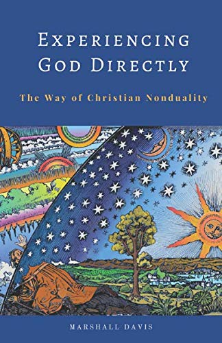 Experiencing God Directly: The Way of Christian Nonduality por Marshall Davis