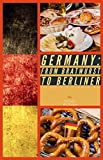 Germany: From Bratwurst to Berliner (English Edition)
