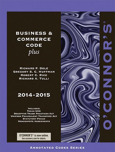 O'Connor's Business & Commerce Code Plus 2014-2015 by Richard F. Dole (2014-10-20)