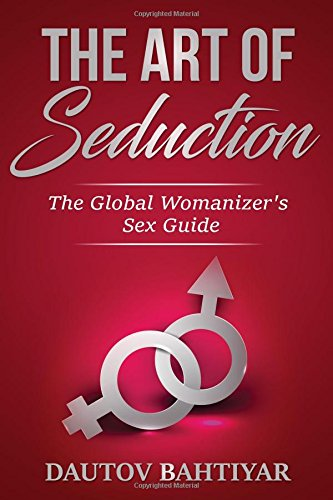 The ART OF SEDUCTION: Lessons from SEX GURU