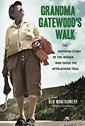 Grandma Gatewood's Walk: The Inspiring Story of the Woman Who Saved the Appalachian Trail