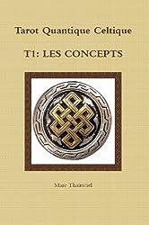 TQC, T1: Les concepts (Tarot Quantique Celtique)