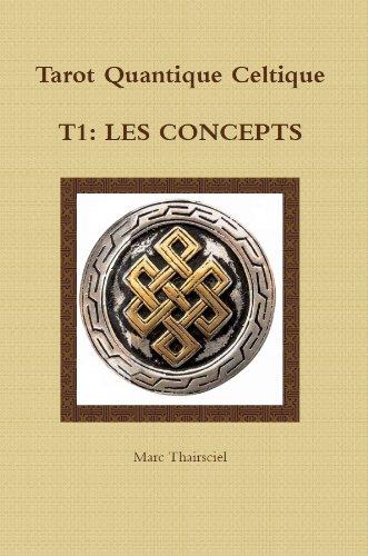 Couverture du livre TQC, T1: Les concepts (Tarot Quantique Celtique)