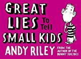 GREAT LIES TO TELL SMALL KIDS by ANDY RILEY (2005-08-01)