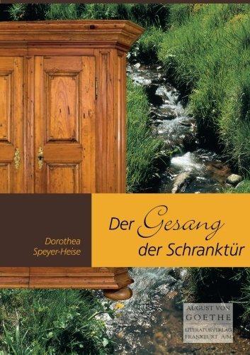 Preisvergleich Produktbild Der Gesang der Schranktuer: Roman (August von Goethe Literaturverlag)