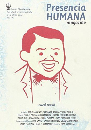 Presencia Humana Magazine 4 : revista de creación extraña