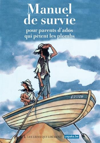 Manuel de survie pour parents d'ados qui pètent les plombs par Pascal Hachet