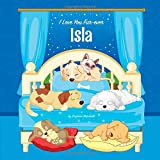 I Love You Fur-ever, Isla: Personalized Book and Bedtime Story with Dog Poems and Love Poems for...