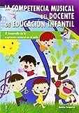 La competencia musical del docente de Educación Infantil: El desarrollo de la expresión musical en el aula (Pentagrama)