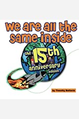 We Are All The Same Inside: The 15th Anniversary Edition Paperback