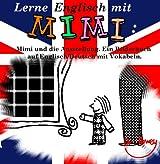 Lerne Englisch mit Mimi: Mimi und die Ausstellung. Ein Bilderbuch auf Englisch/Deutsch mit Vokabeln. (Mimi de-eng 2)