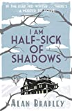 Image de I Am Half-Sick of Shadows: A Flavia de Luce Mystery