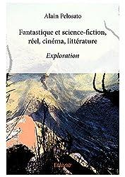 Fantastique et science-fiction, réel, cinéma, littérature: Exploration (Collection Classique)