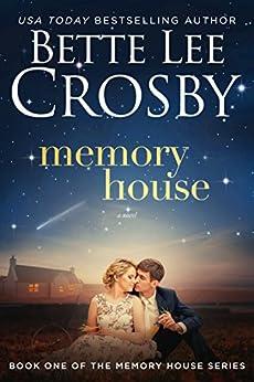 Memory House: Memory House Collection (Memory House Series Book 1) by [Crosby, Bette Lee]