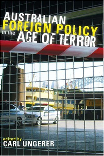 Australian Foreign Policy in the Age of Terror (ANZSOG Program on Government, Politics and Public Management)