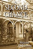 A Second Chance by Shayne Parkinson (2012-07-27)