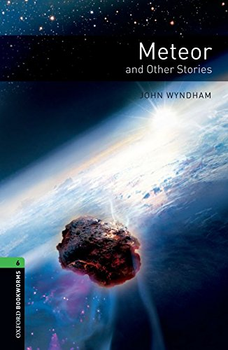 Oxford Bookworms Library: Oxford Bookworms 6. Meteor and Other Stories: 2500 Headwords