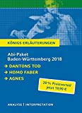 Abitur Baden-Württemberg  2018 - Königs Erläuterungen Paket: Dantons Tod, Homo faber, Agnes.