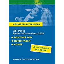 Abitur Baden-Württemberg 2017 + 2018 - Königs Erläuterungen Paket: Dantons Tod, Homo faber, Agnes.