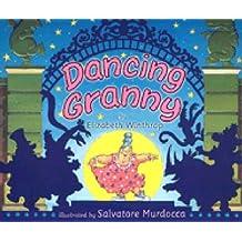 Dancing Granny by Elizabeth Winthrop (2003-09-01)