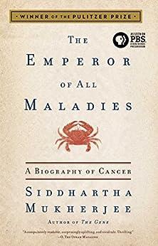 The Emperor of All Maladies: A Biography of Cancer (English Edition) von [Mukherjee, Siddhartha]