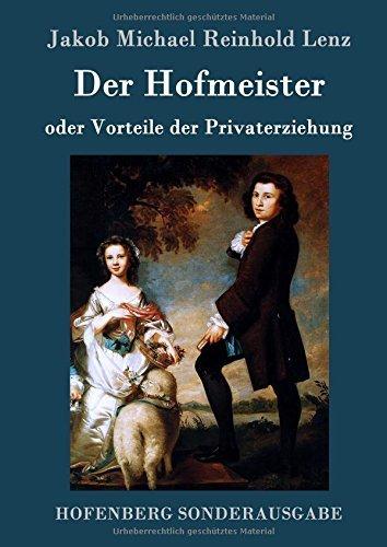 Der Hofmeister oder Vorteile der Privaterziehung by Jakob Michael Reinhold Lenz (2015-08-13)
