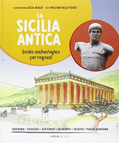 La Sicilia antica. Guida archeologica por Russo William Dello