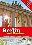 National Geographic Familien-Reiseführer Berlin mit Kindern (National Geographic Explorer) - Leslie Guilbot, Séverine Bascot