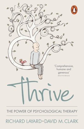 Thrive: The Power of Psychological Therapy by Richard Layard (2015-05-07)