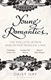 By Daisy Hay ( Author ) [ Young Romantics: The Shelleys, Byron, and Other Tangled Lives By Mar-2011 Paperback