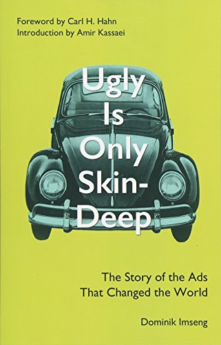 Ugly Is Only Skin-Deep: The Story of the Ads That Changed the World por Dominik Imseng