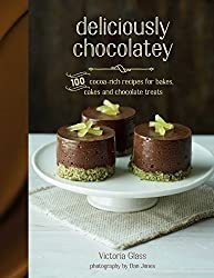 Deliciously Chocolatey: 100 cocoa-rich recipes for bakes, cakes and chocolate treats by Victoria Glass (2015-10-08)