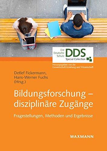 Bildungsforschung disziplinäre Zugänge: Fragestellungen, Methoden und Ergebnisse (DDS Special Collection)