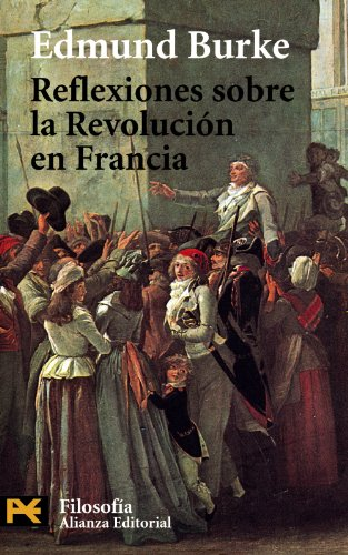 Reflexiones sobre la Revolución en Francia (El Libro De Bolsillo - Filosofía)