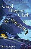 Au voleur !: Une enqu?te de Regan Reilly by Carol Higgins Clark (March 22,2010)