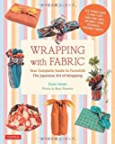 Wrapping with fabric : Your complete Guide to Furoshiki, the japanese art of Wrapping