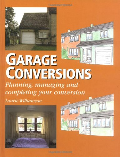 Garage Conversions: Planning, Managing and Completing Your Conversion