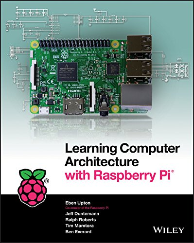 Learning Computer Architecture with Raspberry Pi por Eben Upton