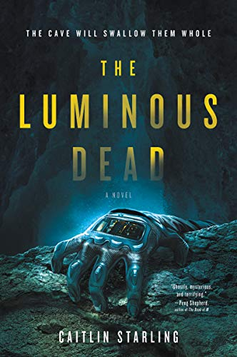 The Luminous Dead: A Novel (English Edition)